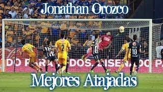 Jonathan Orozco - Mejores Atajadas