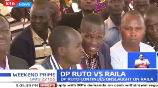 Deputy President William Ruto continues with onslaught against Raila Odinga