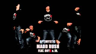 OptiMystic - Madd Rush featuring Onyx & JR.