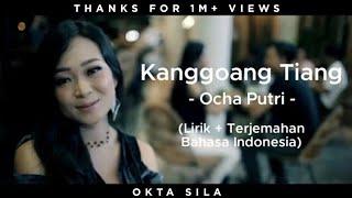 Kanggoang Tiang - Ocha Putri (Lirik + Terjemahan Bahasa Indonesia)