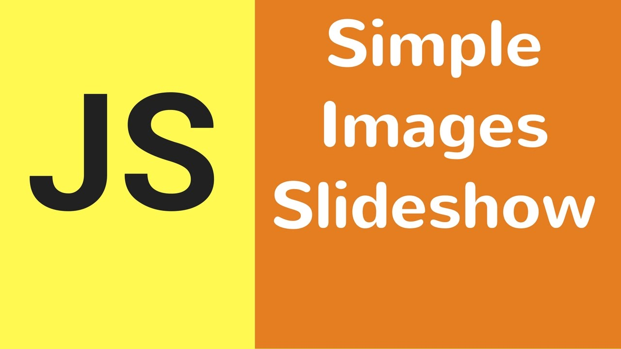 JS Images Slider - How To Create Simple Javascript Slideshow [ with source  code ]