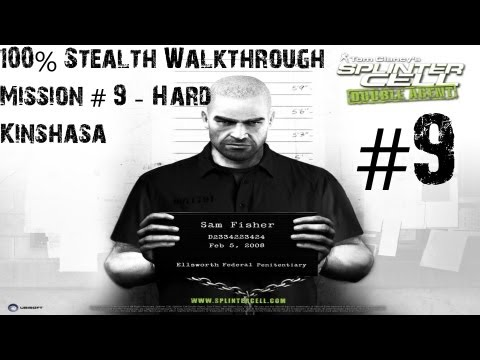 Splinter Cell Double Agent - 100% Stealth Walkthrough - Hard - Part 9 - Kinshasa