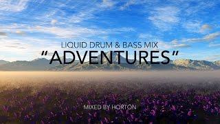 """""""Adventures"""" ~ Liquid Drum & Bass Mix"""