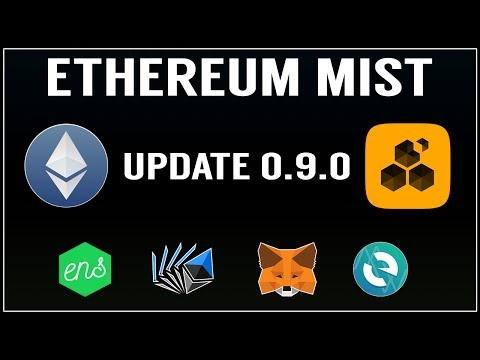 ETHEREUM WALLET AND MIST 0.9.0 UPDATE