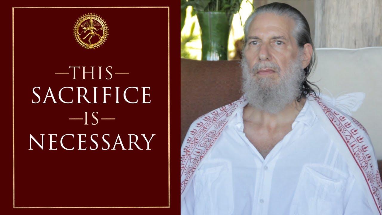 Full Empowerment Requires This Sacrifice - Shunyamurti Satsang Teaching