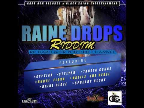 RAINE DROPS RIDDIM (Mix-Feb 2017) Grab Dem Records