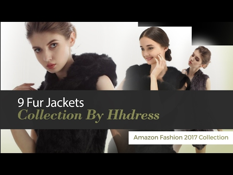 9 Fur Jackets Collection By Hhdress Amazon Fashion 2017 Collection