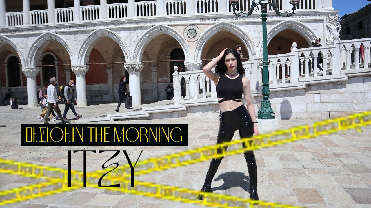 """(KPOP IN PUBLIC IN ITALY) ITZY """"마.피.아. In the morning"""" 