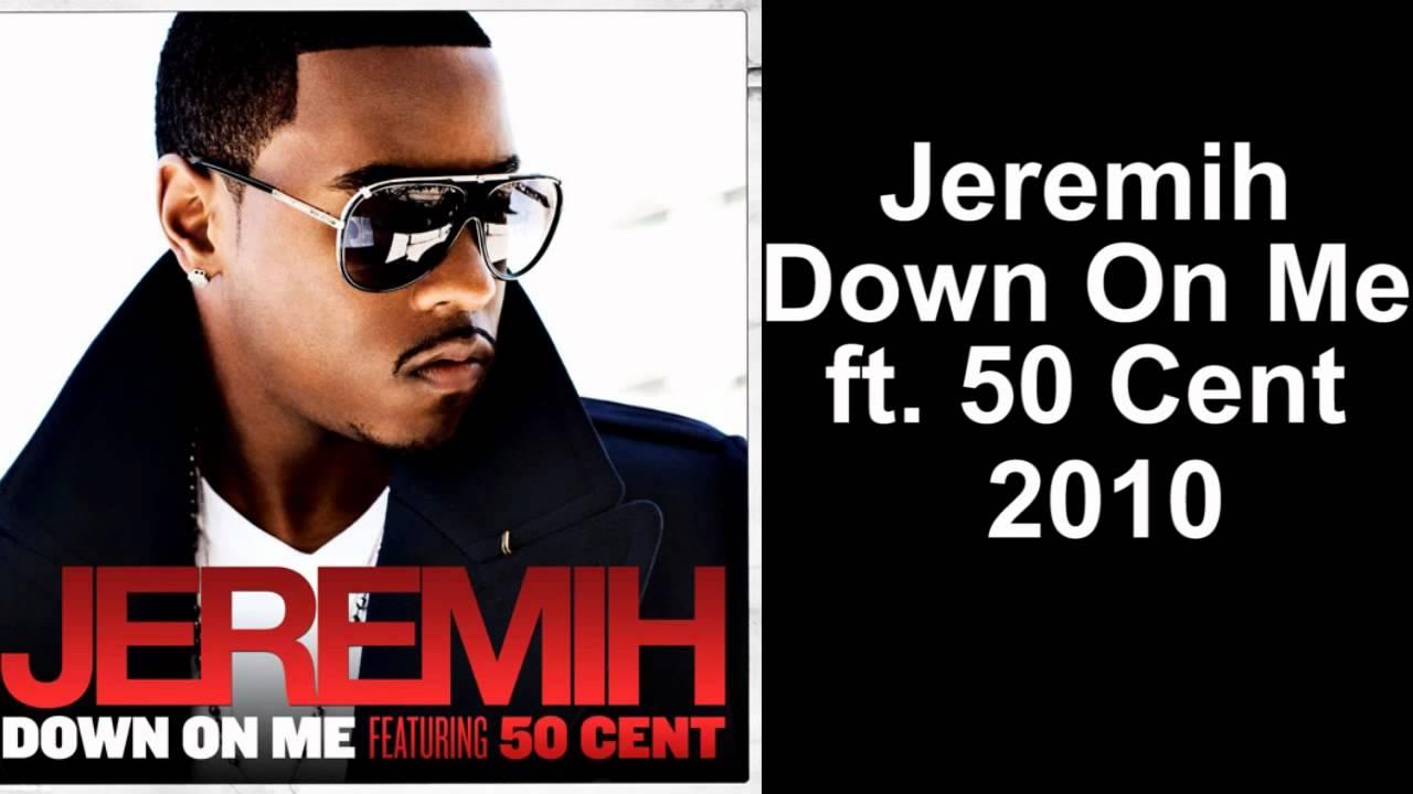 Down on me - Jeremih feat 50 cent ( lyrics ) - YouTube