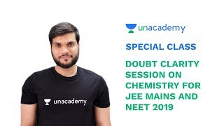 Special Class - Doubt Clarity Session on Chemistry for JEE MAINS 2019 & NEET 2019 - Arvind Arora