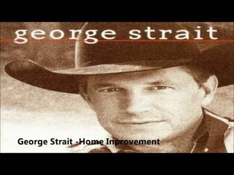 George Strait   Home Improvement Lyrics
