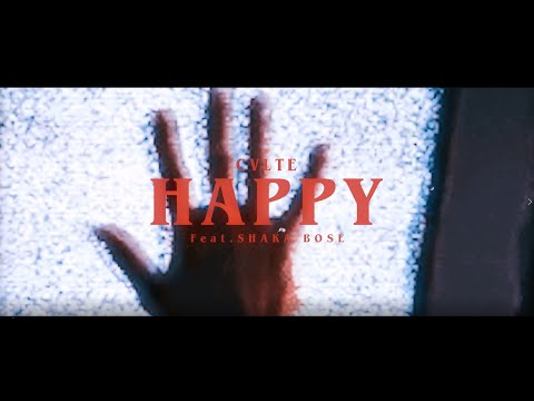 CVLTE - happy. (feat. shaka bose釈迦坊主) [Official Music Video]