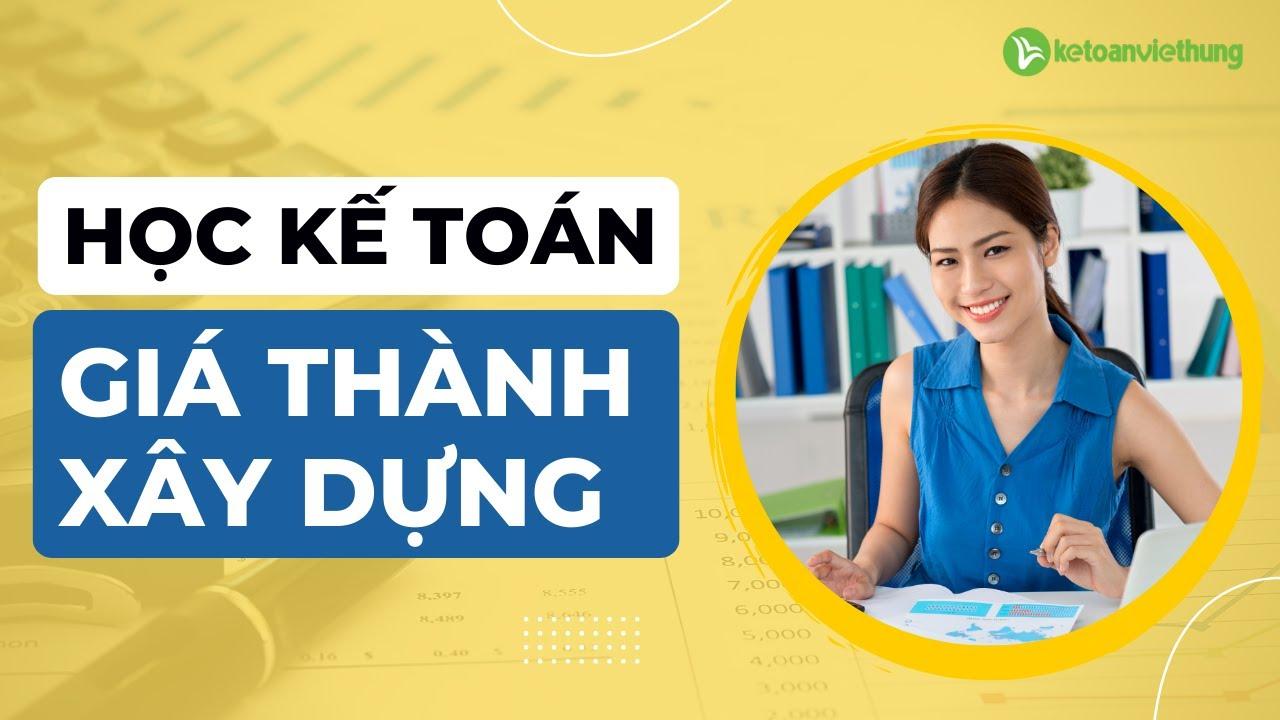 Dạy thực hành kế toán giá thành xây dựng online - Lamketoan.vn