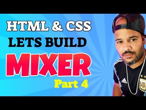 HTML And CSS Tutorial Lets Build Mixer.com Part 4 Final