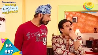 Taarak Mehta Ka Ooltah Chashmah - Episode 687 - Full Episode