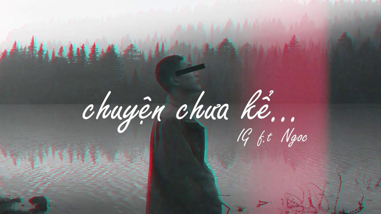 Chuyện Chưa Kể - IG ft. Ngoc | RV Underground