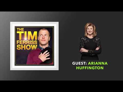 Arianna Huffington   The Tim Ferriss  Podcast