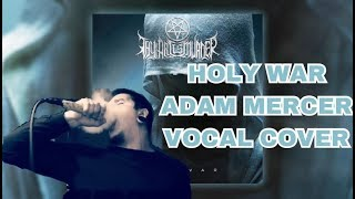 THY ART IS MURDER - HOLY WAR (ADAM MERCER VOCAL COVER NEW 2015)