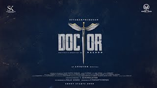 DOCTOR | Sivakarthikeyan | Nelson Dilipkumar | Anirudh | Sivakarthikeyan Productions | KJR Studios