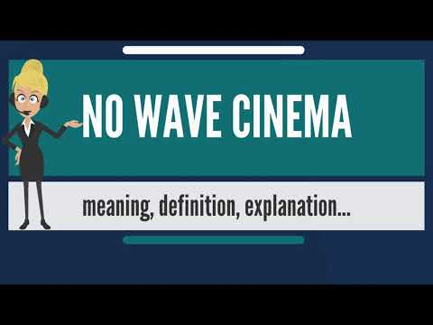What is NO WAVE CINEMA? What does NO WAVE CINEMA mean? NO WAVE CINEMA meaning & explanation
