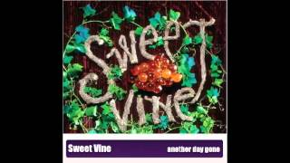 Sweet Vine - Another Day Gone