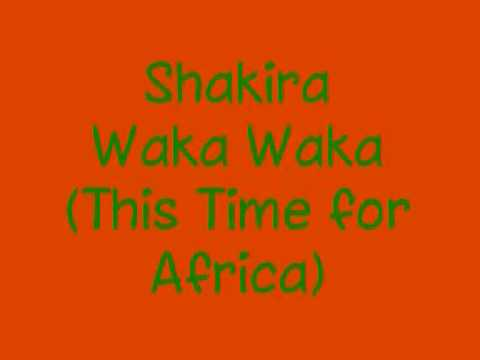 Shakira - Waka Waka (This time for Africa) + lyrics & download!