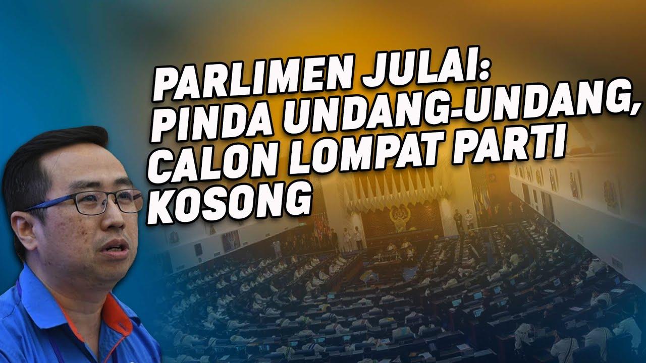 Parlimen Julai: Pinda Undang-Undang, Calon Lompat Kerusi Kosong