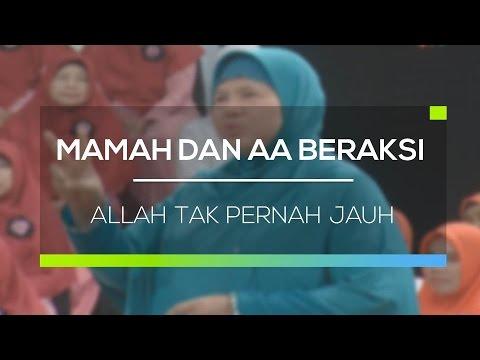 Mamah dan AA Beraksi  -  Allah Tak Pernah Jauh