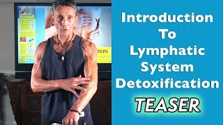 Introduction To Lymphatic System Detoxification - Teaser   Dr. Robert Cassar