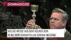 Täglicher Gottesdienst aus dem Kölner Dom am 23.06.2020
