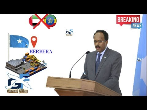 DEG DEG MD Farmaajo Berbera ana xukumo wana somalia e imaarad iyo itobiya ha jojiyan xadgudubka