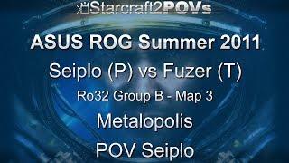 SC2 WoL - ASUS ROG Summer 2011 - Seiplo vs Fuzer - Ro32 Group B - Map 3 - Metalopolis - Seiplo