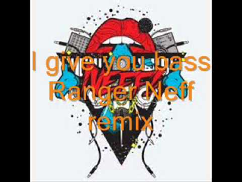 Fukkk Offf- I Give You Bass(Ranger Neff remix)