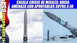 Nueva crisis de misiles EU-Rusia pone en alerta máxima a América y Europa