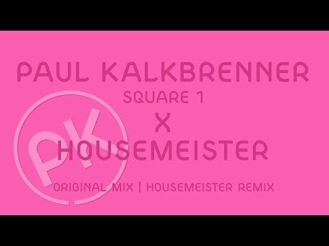 Paul Kalkbrenner X Housemeister - Square 1 - Housemeister Remix (Official PK Version)