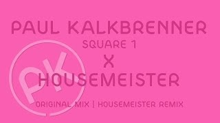 Paul Kalkbrenner X Housemeister - Square 1 - Housemeister Remix (Official PK Version)
