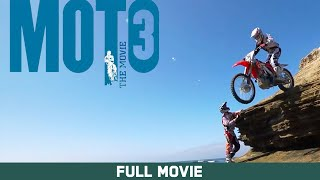 Full Movie: Moto 3: The Movie - Ken Roczen, Justin Barcia, Adam Cianciarulo [HD]