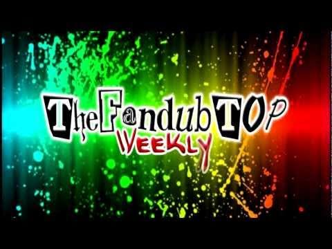 Nueva Seccion: TheFandubTop Weekly Muy Pronto