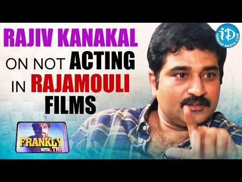 Rajiv Kanakala On Not Acting In Rajamouli...