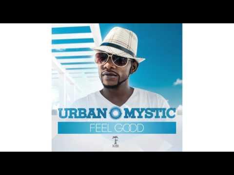 Urban Mystic  Feel Good