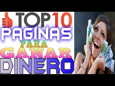 LAS 10 MEJORES PAGINAS PARA GANAR DINERO POR INTERNET 2018