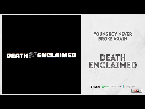 "YoungBoy Never Broke Again – ""death enclaimed"""