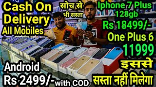 Cash On Delivery Iphone 7 plus 128gb Rs 18499/-   One plus 6 Rs11999/-   Iphone android all mobile