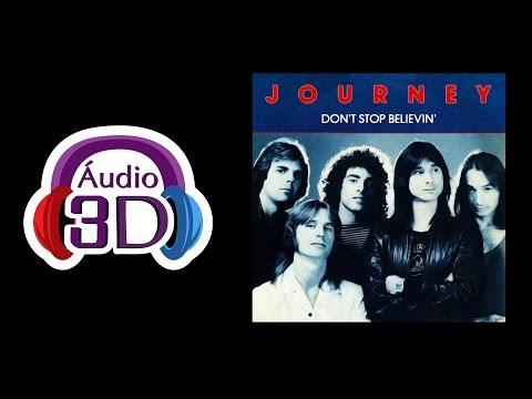 Journey - Don't Stop Believin' - AUDIO 3D