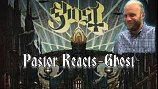 Pastor Reacts | Ghost-Cirice