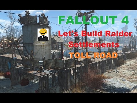 Let's Build a Raider Settlement #2 Toll Road