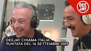 Deejay Chiama Italia - Puntata del 16 settembre 2019