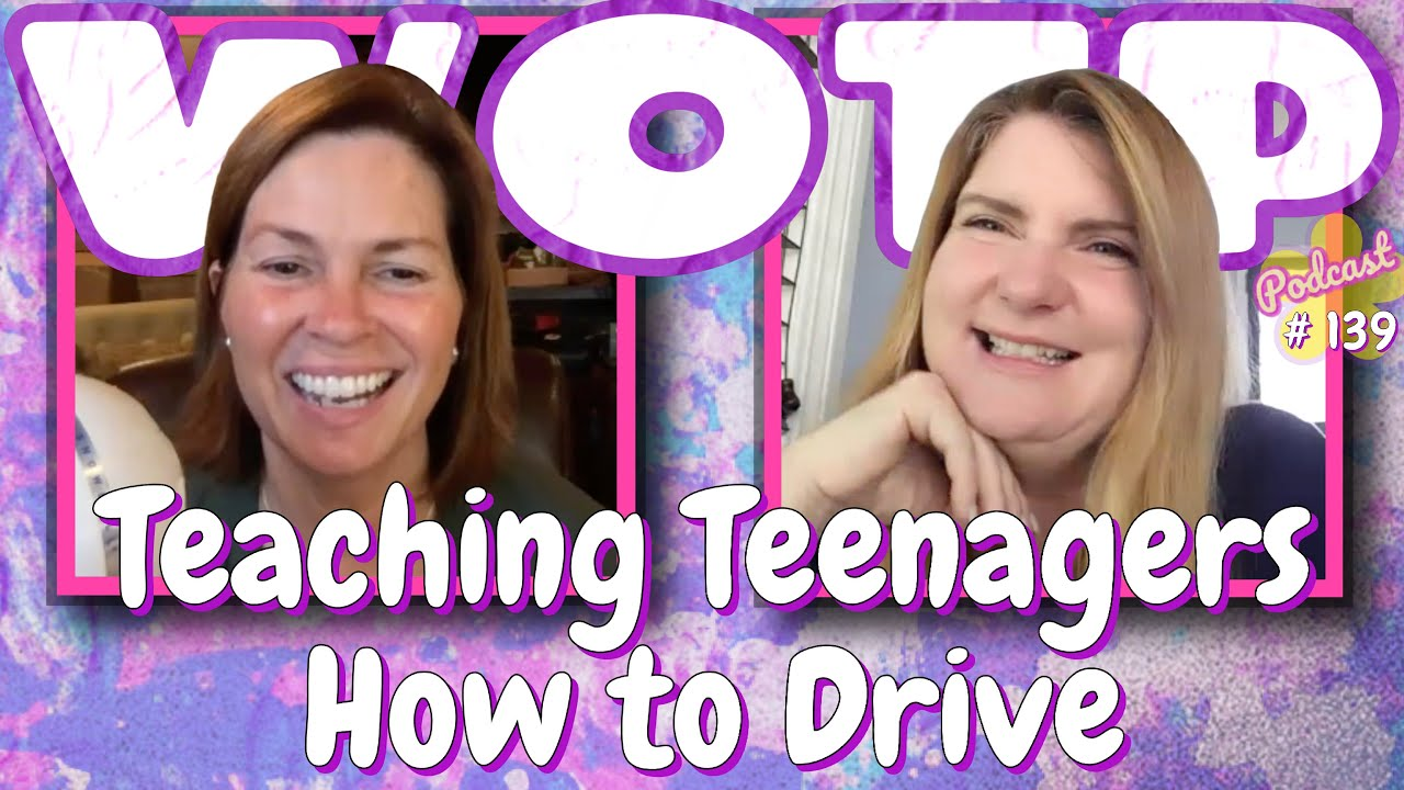 Wife of the Party Podcast # 139 - Teaching Teenagers how to Drive