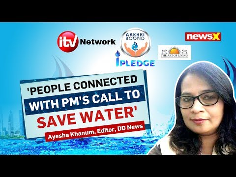 Aakhri Boond Campaign: People Connected With PM Modi's Call To Save Water, Says Ayesha Khanum