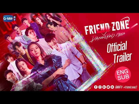 [TRAILER] FRIEND ZONE 2 DANGEROUS AREA